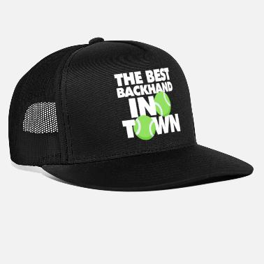 Backhand The Best backhand In Town Funny Tennis - Trucker Cap