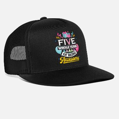 Fifth Birthday Shirt - Five Whole Years Of Being Awesome - Trucker Cap