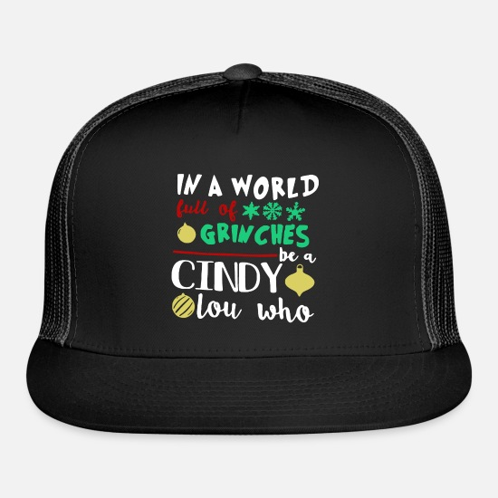 Grinch Caps - In A World Full Of Grinches Be A Cinbdy Lou Who 2 - Trucker Cap black/black