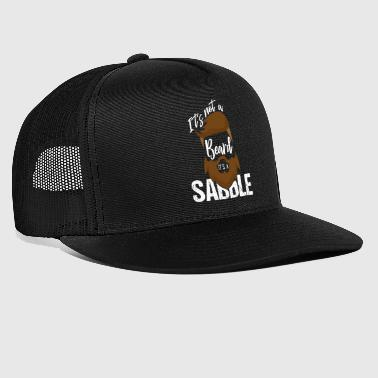 Saddle It's Not A Beard It's A Saddle - Trucker Cap