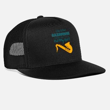 Concert SAXOPHONIST - A Day Without Saxophone - Trucker Cap