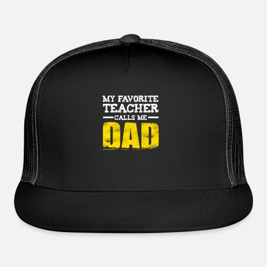 Love Caps - Favorite Teacher Calls Me Dad - Trucker Cap black/black