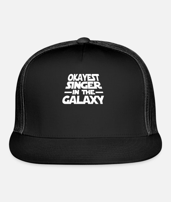Singer Caps & Hats - Okayest Singer The Galaxy - Trucker Cap black/black