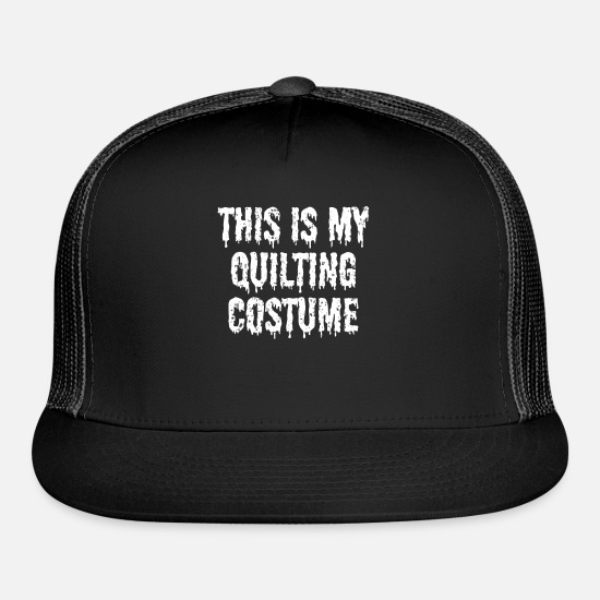 Halloween Caps - This Is My Quilting Costume Halloween Shirt - Trucker Cap black/black