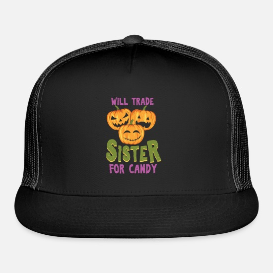 Witchcraft Caps - Will Trade Sister For Candy Funny Halloween Design - Trucker Cap black/black
