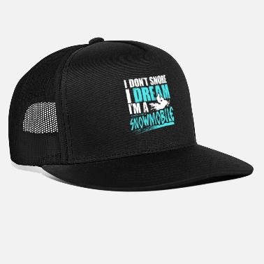 Extreme I Don't Snore I Dream I'm A Snowmobile - Trucker Cap