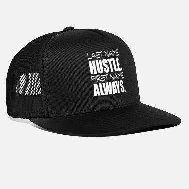 First Name last name hustle first name always - Trucker Cap