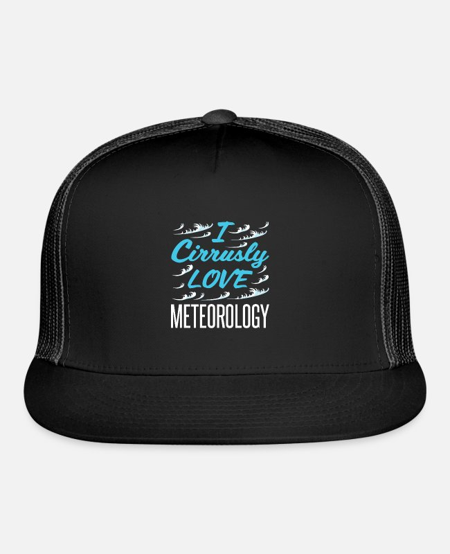 Quote Caps & Hats - Meteorologist I Cirrusly Love Meteorology - Trucker Cap black/black