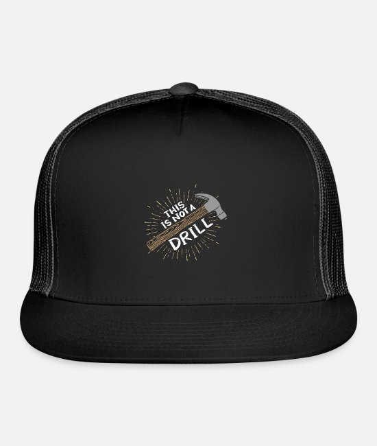 Lazy Caps & Hats - This is not a drill - Funny Carpenter - Trucker Cap black/black