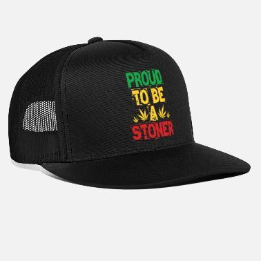 Stoners Proud To Be A Stoner - Trucker Cap