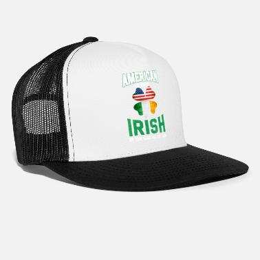 Birth American By Birth Irish By The Grace Of God - Trucker Cap