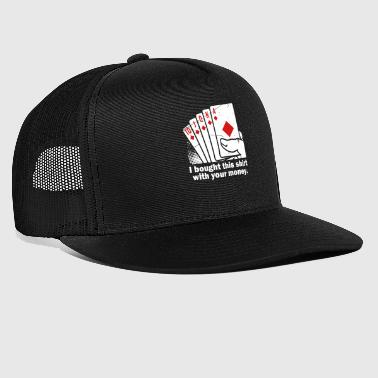 Bought With Your Money Poker - Trucker Cap