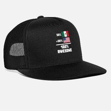 Mexican 50% Mexican 50% American 100% Awesome Funny Flag - Trucker Cap