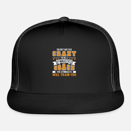 Coach Caps - Be Gymnastics Coach Gymnasts Train You - Trucker Cap black/black