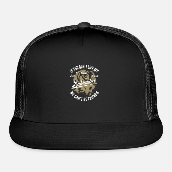 Labrador Caps - If you don't like my Labrador - Trucker Cap black/black