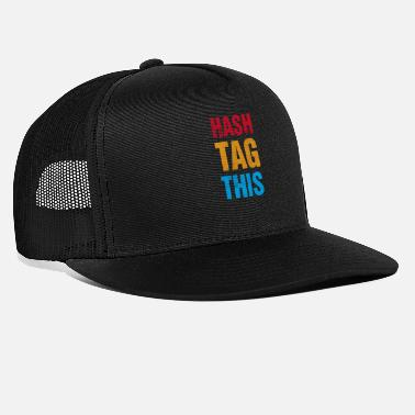 Hash Hash Tag This - Trucker Cap