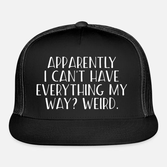 Funny Animals Caps - Apparently I Cant Have Everything funny humour - Trucker Cap black/black