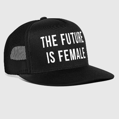 Future Is Female Quote - Trucker Cap