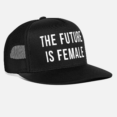 Feminist Future Is Female Quote - Trucker Cap