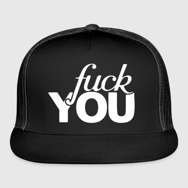Fuck you u - Trucker Cap