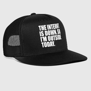 the internet is down - Trucker Cap