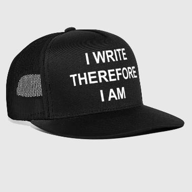 Coin I Write Therefore I Am - Writers Slogan! - Trucker Cap