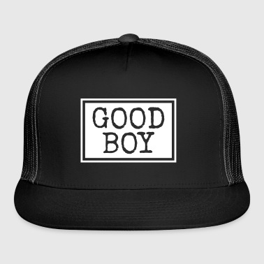 good boy - Trucker Cap