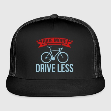 Ride More Drive Less - Trucker Cap