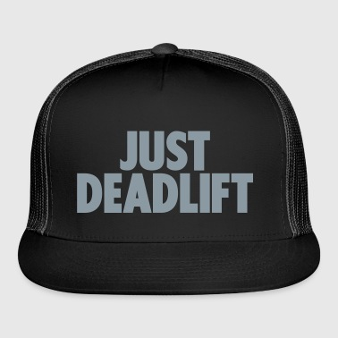 Just Deadlift - Trucker Cap