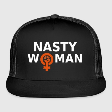 Nasty Woman - Trucker Cap
