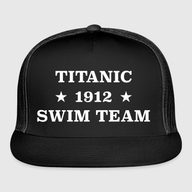 Titanic Swim Team 1912 - Trucker Cap