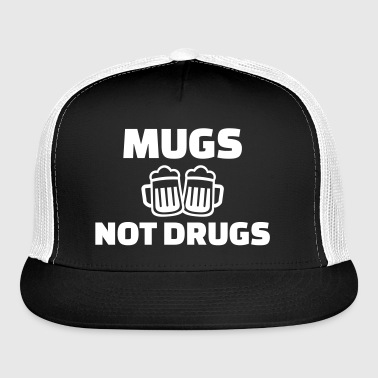 Mugs not drugs - Trucker Cap