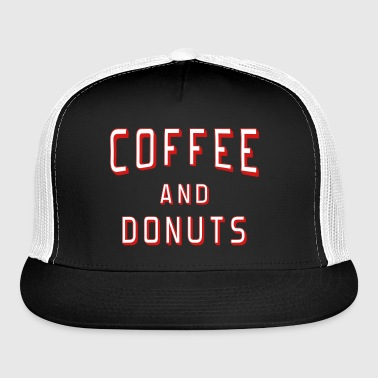 Coffee and Donuts - Trucker Cap