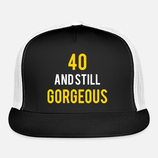 Birthday Caps - 40 stillgorgeous birthday - Trucker Cap black/white