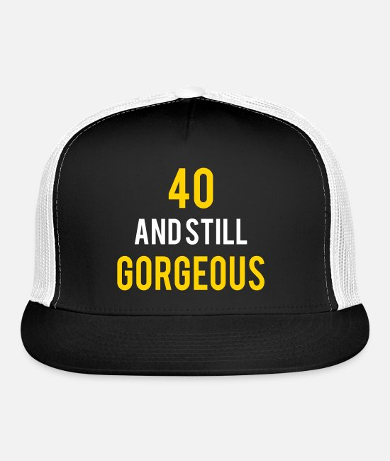 Funny Birthday Saying Caps & Hats - 40 stillgorgeous birthday - Trucker Cap black/white