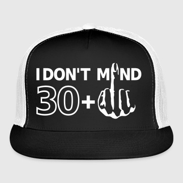 30+ 31st 32nd 33rd birthday Middle Finger Fun Gift - Trucker Cap