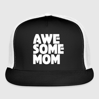 Awesome Mom - Trucker Cap