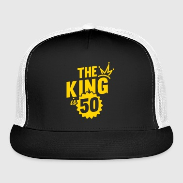 THE KING IS 50 - Trucker Cap