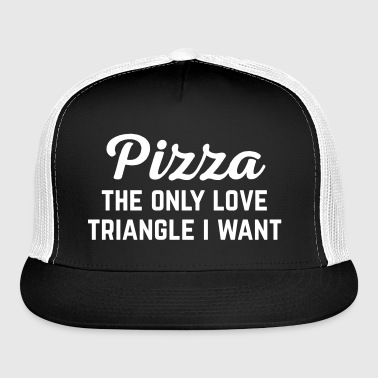 Pizza Love  Funny Quote - Trucker Cap