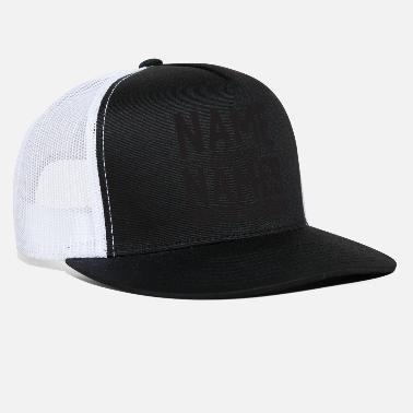 Name name above names - Trucker Cap