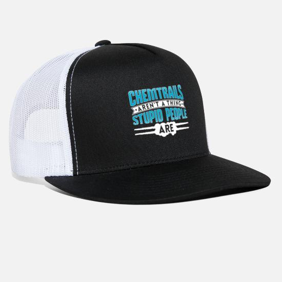 Fly Caps - Chemtrails Aren't A Thing Stupid People Are Gift - Trucker Cap black/white
