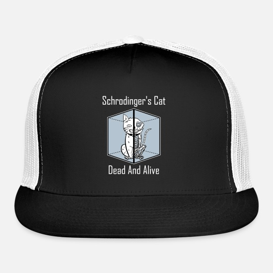 Cat Caps - Schrodinger s Cat Dead And Alive Cat Lover - Trucker Cap black/white