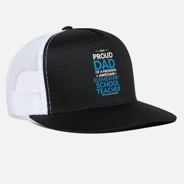 Unique Proud Dad of A Teacher - Funny Dad Gifts - Trucker Cap
