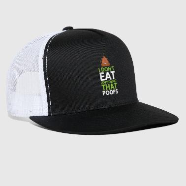 Funny vegetarian tee - I Dont Eat Anything That - Trucker Cap