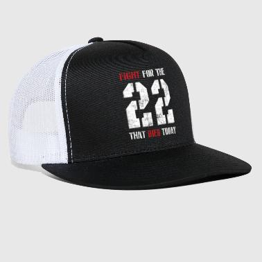 Fight For The 22 - Trucker Cap