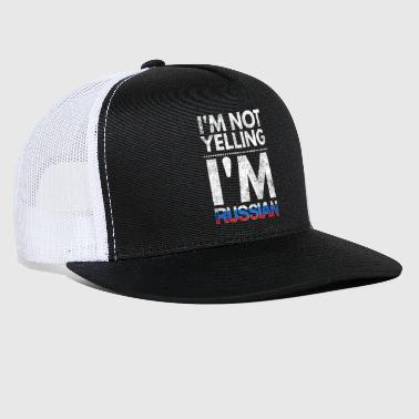 Yell I'm not yelling I'm Russian - Trucker Cap