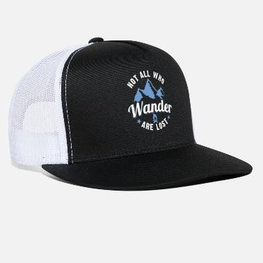 Lost Not All Who Wander Are Lost - Trucker Cap