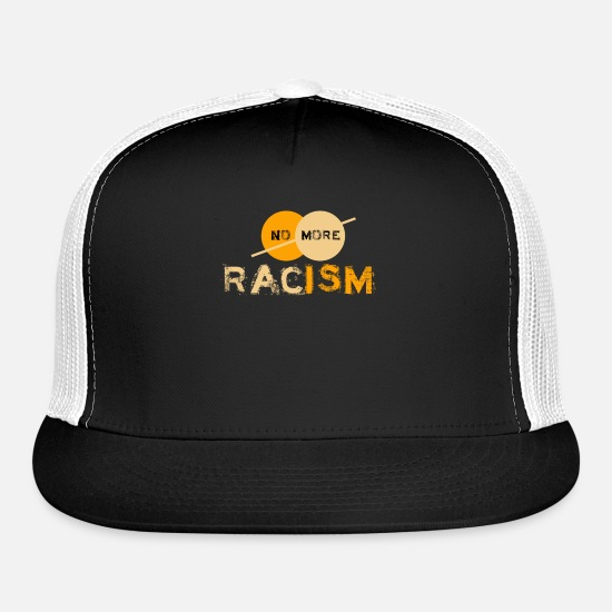 Racism Caps - No More Racism - Anti Racism Against Racism Gift - Trucker Cap black/white