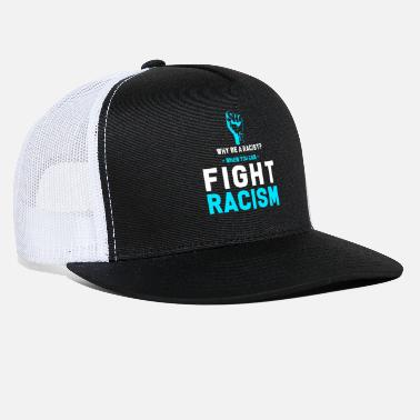 Anti Anti Racism Against Racism Gift - Trucker Cap