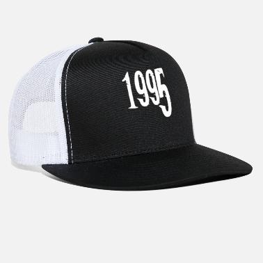 Date Of Birth Year of birth 1995 Date of birth - Trucker Cap